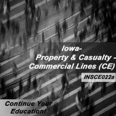 Iowa: 6 hr CE -Property and Casualty Insurance - Commercial Lines